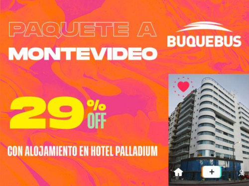 Paquete a Montevideo - Hotel Palladium 2 noche con desayuno