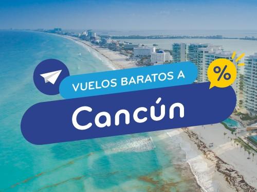 Vuelos baratos a Cancún - Compra flexible y en cuotas!
