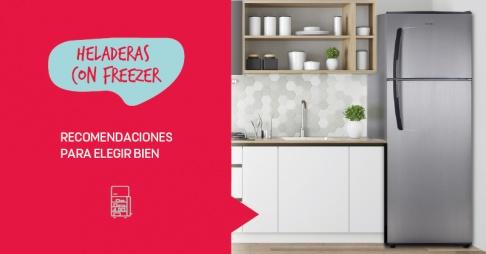 Heladeras con Freezer: Recomendaciones para elegir bien